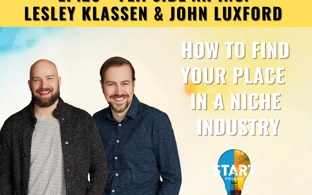 23 – Finding Your Place in a Niche Industry