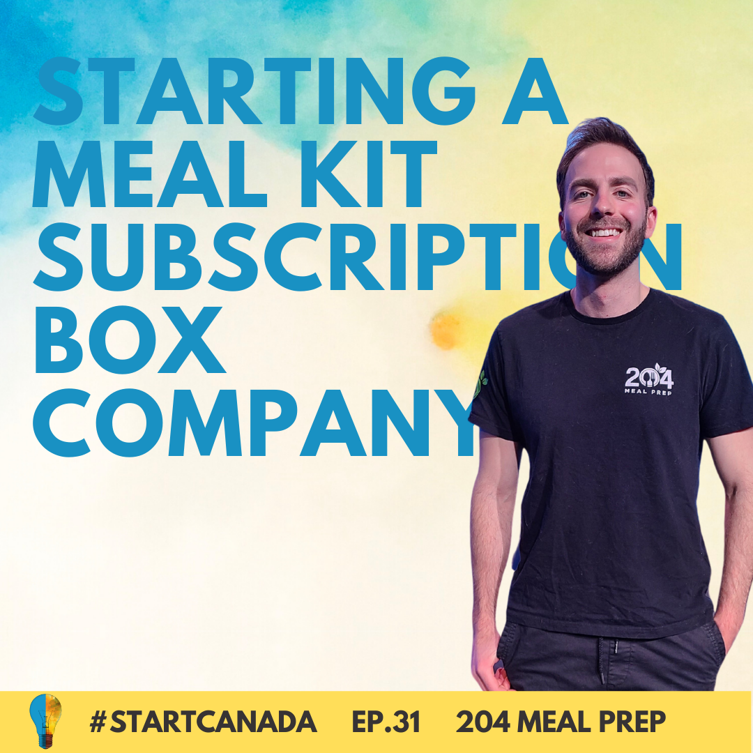 EP31 of Start Canada Podcast with the founder of 204 Meal Prep