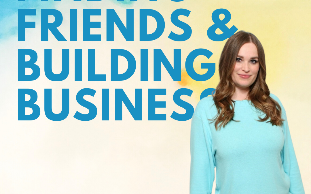 34 – Finding Friends and Building Business w/ Katie Hartle of FriendMatch