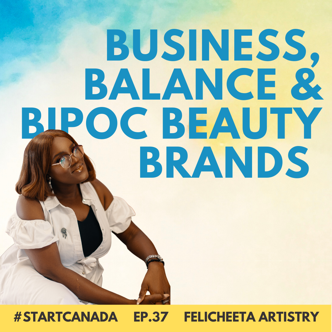 felicheeta artistry on start canada podcast ep37
