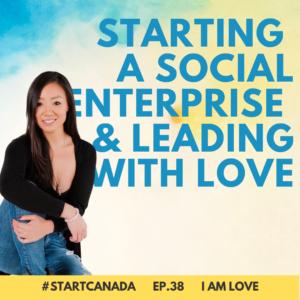 EP38 I Am Love - Season 3 Start Canada Podcast Episode Art