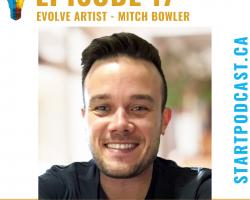 mitch bowler start podcast evolve artist episode 17