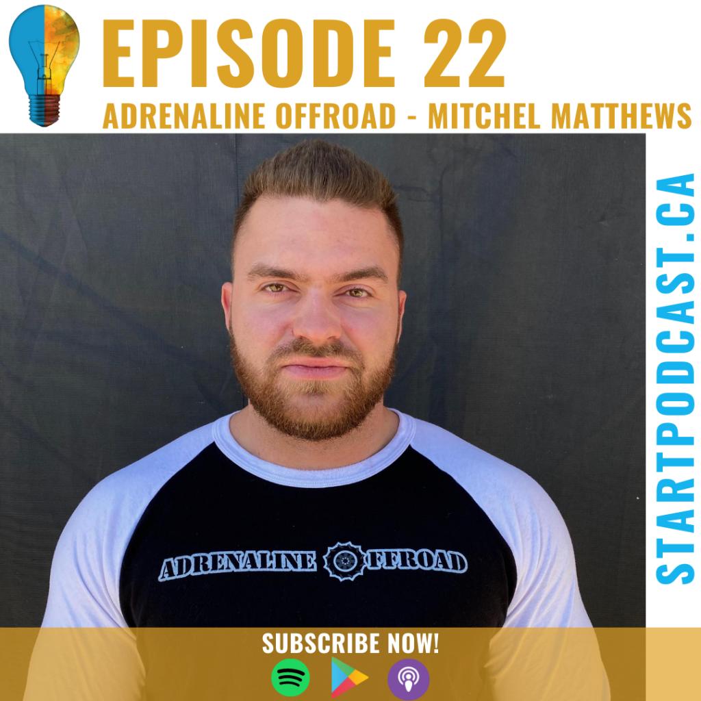 Start Podcast Episode 22 Adrenaline Offroad Founder Mitchel Matthews