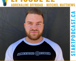 Start Podcast Episode 22 Adrenaline Offroad Founder Mitchel Matthews